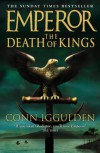 The Death of Kings (Emperor Series) - Conn Iggulden