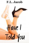 Have I Told You (Black Hollywood Duology) - F.L. Jacob