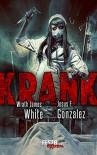 KRANK: Festa Extrem - Wrath James White, Jesus F. Gonzalez