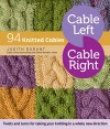 Cable Left, Cable Right: 94 Knitted Cables - Judith Durant