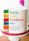 Dump Cake Cookbook Pro: Turn A Dump Cake Recipes Superstar in Your First Try! - The Tasty Table