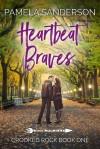 Heartbeat Braves - Pamela Sanderson