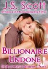Billionaire Undone: The Billionaire's Obsession ~ Travis - J. S. Scott