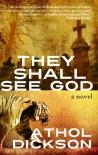 They Shall See God - Athol Dickson