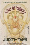 A Fall of Princes - Judith Tarr