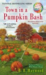 Town in a Pumpkin Bash - B.B. Haywood