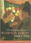 The Routledge History of Women in Europe Since 1700 - Deborah Simonton