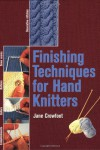 Finishing Techniques for Hand Knitters - Jane Crowfoot