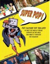 Super Pop!: Pop Culture Top Ten Lists to Help You Win at Trivia, Survive in the Wild, and Make It Through the Holidays - Daniel Harmon