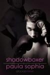 Shadowboxer - Paula Sophia