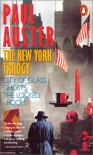 The New York Trilogy: City of Glass/ Ghosts/ the Locked Room - Paul Auster