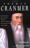 Thomas Cranmer - Diarmaid MacCulloch