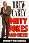 Dirty Jokes and Beer: Stories of the Unrefined - Drew Carey
