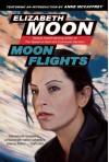 Moon Flights - Elizabeth Moon