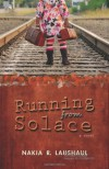 Running from Solace - Nakia R. Laushaul