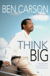 Think Big: Unleashing Your Potential for Excellence - Ben Carson, Cecil Murphey