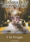 A Manhattan Ghost Story - T.M. Wright