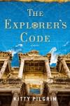 The Explorer's Code: A Novel - Kitty Pilgrim