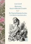 Alicja W Krainie Czarów ;Alicja Po Drugiej Stronie Zwierciadła - Lewis Carroll