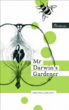 Mr Darwin's Gardener (Peirene's Turning Point Series) - Kristina Carlson