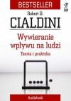 Wywieranie wpływu na ludzi - Robert Cialdini