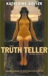The Truth Teller - Katherine Govier