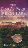 The King's Park Irregulars: An Abigail Craig Mystery - David  Wilson