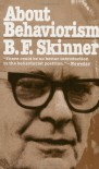 About Behaviorism - B.F. Skinner