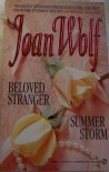 Beloved Stranger; Summer Storm - Joan Wolf