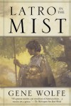 Latro in the Mist - Gene Wolfe