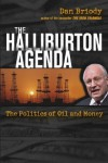 The Halliburton Agenda: The Politics of Oil and Money - Dan Briody