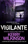 Vigilante: A gripping and twisted serial killer thriller (Detective Jessica Daniel Book 2) - Kerry Wilkinson