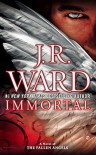 Immortal: A Novel of the Fallen Angels - J.R. Ward