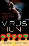 Virus Hunt: The search for the origin of HIV/AIDs - Dorothy H Crawford