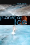 Planet of Ice - David Mohr
