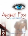 August Fog - A.L. Goulden