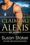 Claiming Alexis (Ace Security) - Susan Stoker
