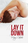 Lay It Down - Mary Calmes