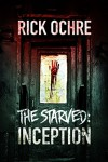The Starved: Inception - Rick Ochre