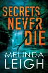 Secrets Never Die - Melinda Leigh