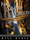 No Good Deed - Bill Blais