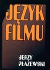 Język filmu - Jerzy Płażewski