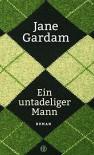 Ein untadeliger Mann: Roman - Jane Gardam, Isabel Bogdan