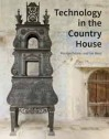 Technology in the Country House - Marilyn Palmer, Ian West