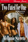 Two Fated for One - Mellanie Szereto