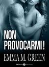 Non provocarmi! - Vol. 1 (Italian Edition) - Emma M. Green