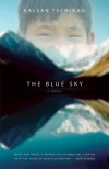 By Galsan Tschinag The Blue Sky (First Trade Paper Edition) [Paperback] - Galsan Tschinag