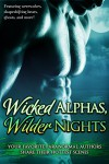Wicked Alphas, Wilder Nights (Wicked Alphas, Wild Nights Book 2) - Anna Lowe, Michelle Bardsley, Elle Thorne, Kallysten, Vella Day, Ani Gonzalez, Amber Ella Monroe, Elsa Jade