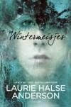Wintermeisjes - Laurie Halse Anderson, Michèle Bernard