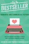 Writing The Bestseller: Romantic And Commercial Fiction - Jane Porter, Rebecca Lyles